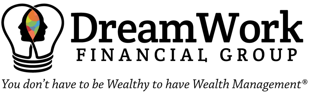 Dreamwork Financial Group Logo - You Don't Have to be Wealthy to have Wealth Management